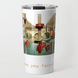 Love you forver Travel Mug