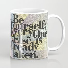 Be Yourself Coffee Mug