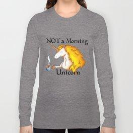 NOT a Morning Unicorn Long Sleeve T-shirt