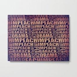 Impeach Barack Obama Metal Print