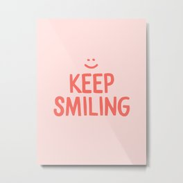 Keep Smiling - Pink Happiness Quote Metal Print