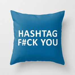F#ck You Funny Quote Throw Pillow