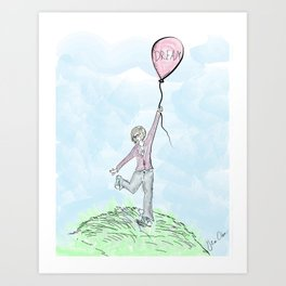 """""""Keep one foot on the ground but never let go of your dreams"""" Art Print"""