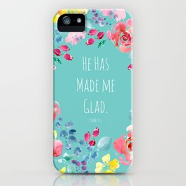He has made me glad Bible quote iPhone Case