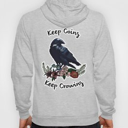 Keep going, keep crowing - wholesome crow with flowers Hoody