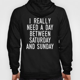 I REALLY NEED A DAY BETWEEN SATURDAY AND SUNDAY (Brown) Hoody
