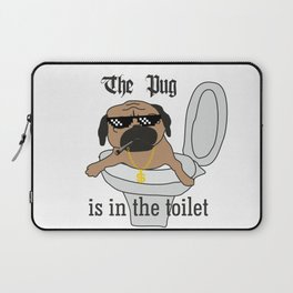 The Pug is in the toilet Laptop Sleeve