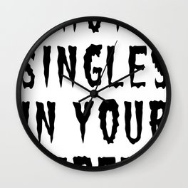 HOT SINGLES IN YOUR AREA (BLACK) Wall Clock