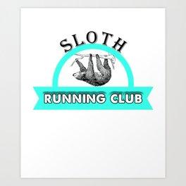 Sloth Running Club Cute & Funny Sloth Lover Art Print