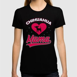 Chihuahua dog Mama with big heart for cute dogs and puppies T-shirt