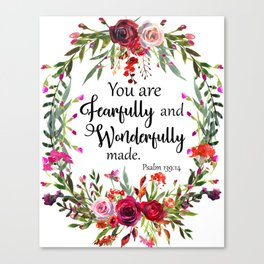 You are Fearfully and Wonderfully made Canvas Print