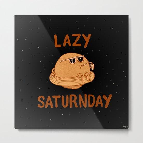 Lazy Saturnday Metal Print