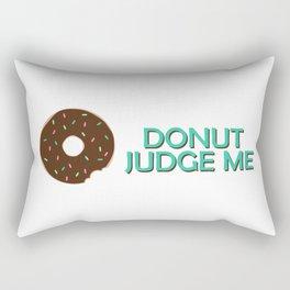 Donut Judge Me Rectangular Pillow