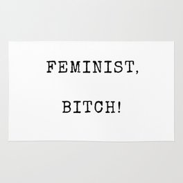 She Persisted, Nasty Girl Power -> FEMINIST, BITCH! Rug
