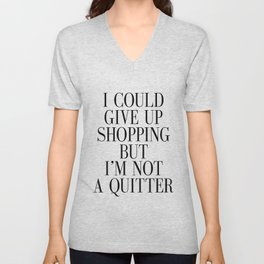 Fashion Poster Fashion Wall Art Girl Room Art I could Quit Shopping But I am not Quitter Funny Art Unisex V-Neck