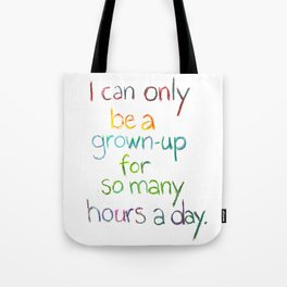 Grown-up Hours Tote Bag