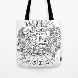 Don't Panic Don't Relax, Resist. Tote Bag