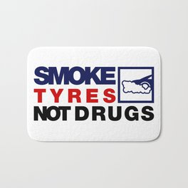 SMOKE TYRES NOT DRUGS v5 HQvector Bath Mat