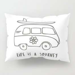 LIFE IS A JOURNEY Pillow Sham