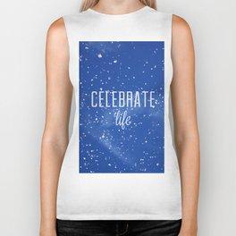 Celebrate life Biker Tank