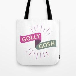 Golly Gosh! Tote Bag