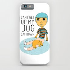 click to zoom  can't get up my dog sat down Slim Case iPhone 6s