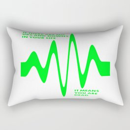 If There Are No Ups and Downs In Life You Are Dead Rectangular Pillow