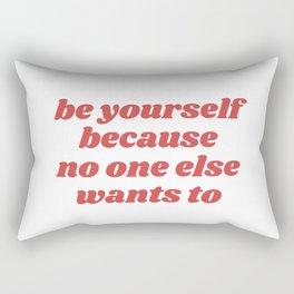 be yourself Rectangular Pillow