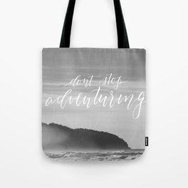 Don't Stop Adventuring Tote Bag