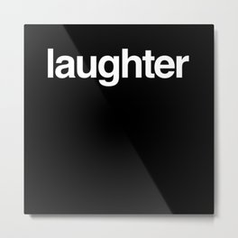 Laughter Metal Print
