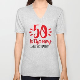 50 is the new ...What was I saying? Unisex V-Neck