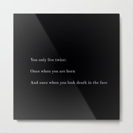 You Only Live Twice Metal Print