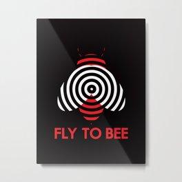 Fly 2 Bee Metal Print