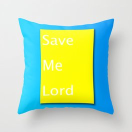 Save Me Lord Bible Minimal Slogan Throw Pillow