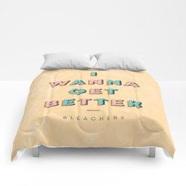 I Wanna Get Better Comforters