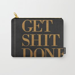 Get Shit Done - Art Deco Typographic 1 Carry-All Pouch