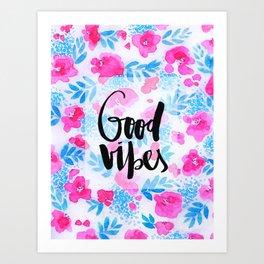 Good Vibes [Collaboration with Jacqueline Maldonado] Art Print