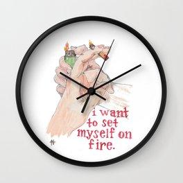 I Want to Set Myself On Fire Wall Clock