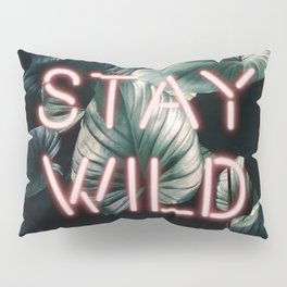 Stay Wild ( Contrast neon- plants ) Pillow Sham