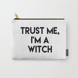 Trust me I'm a witch Carry-All Pouch
