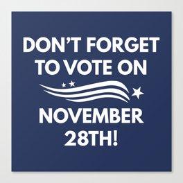 Vote November 28th Canvas Print