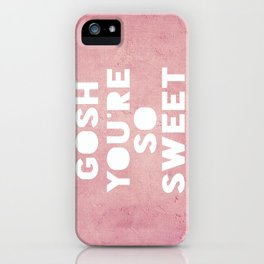 Gosh (Sweet) iPhone Case
