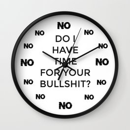 No Time For BS Clock Wall Clock