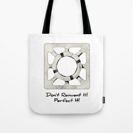 Don't Reinvent It! Perfect It! Tote Bag