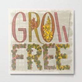 Grow Free Metal Print