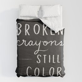 Broken Crayons Still Color - chalkboard art quote Comforters