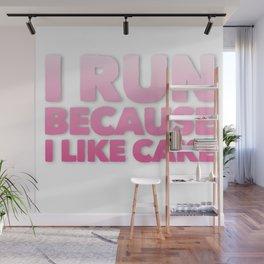 I Run Because I like Cake Wall Mural