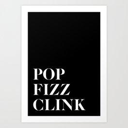 Pop Fizz Clink V2 Art Print