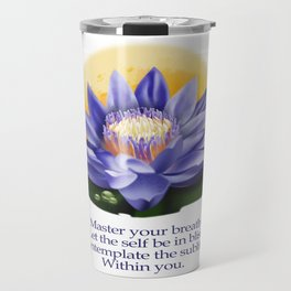 Yoga Meditation- Master your breath,let the self be in bliss, contemplate on the sublime within you Travel Mug