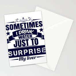 Sometimes I Drink Water Just To Surprise My Liver Drunk Beer T-shirt Design Alcohol Wasted Partying Stationery Cards